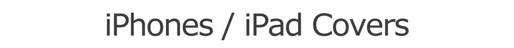 iPhone / iPad Covers